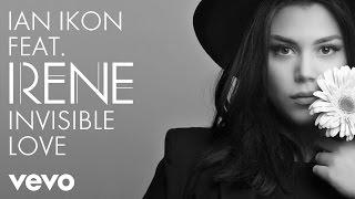 Ian Ikon - Invisible Love ft. Irene