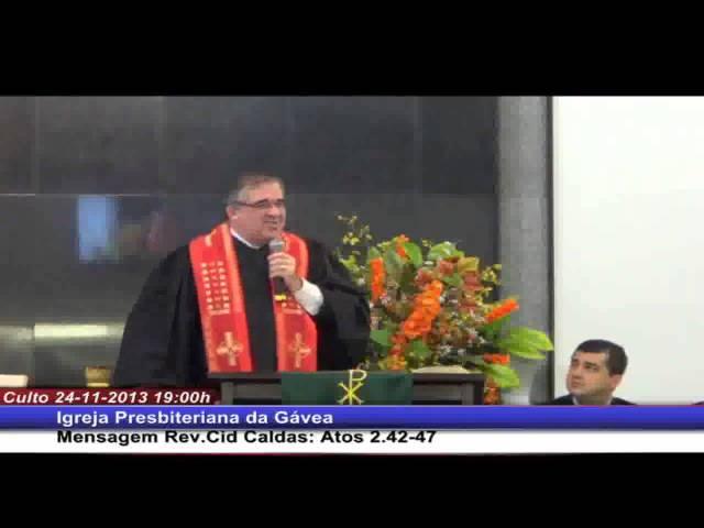 Atos 2.42-47 - Rev. Cid Caldas (24.11.2013, noite, IPGávea)