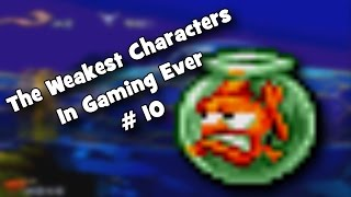 The Weakest Characters In Gaming Ever # 10
