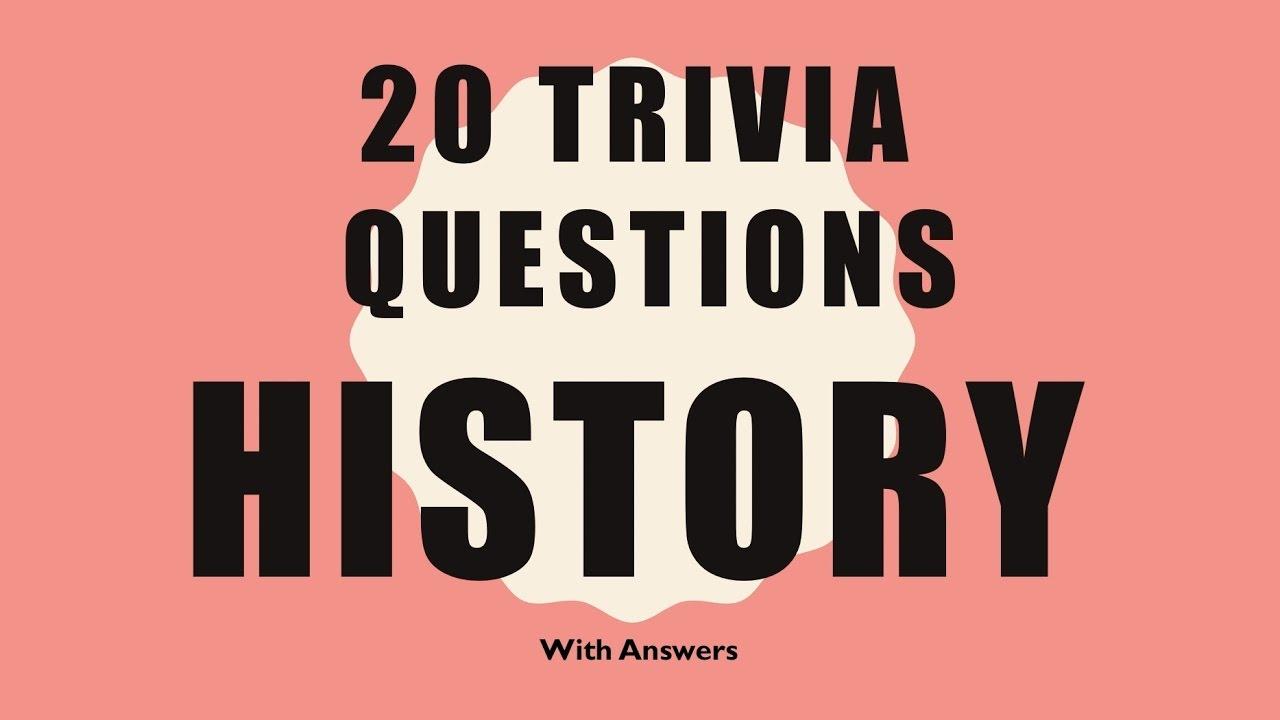 20 Trivia Questions (History) No  1