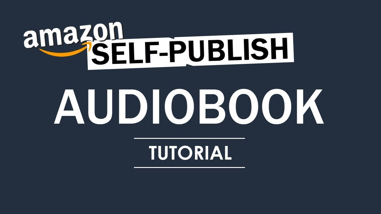 Amazon Audible Login How To Create An Audiobook On Acx For Amazon Audible Full Tutorial
