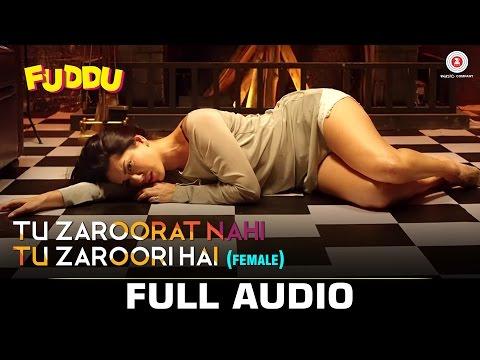 Tu Zaroorat Nahi Tu Zaroori Hai - Female | Full Audio | Fuddu | Sunny Leone | Sharman J | Shreya G