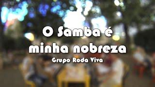 Grupo Roda Viva - O Samba é minha nobreza
