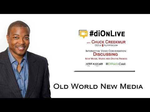 #diOnLive: Old World New Media with Chuck Creekmur