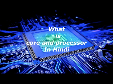 What is Processor & Core? In Hindi...