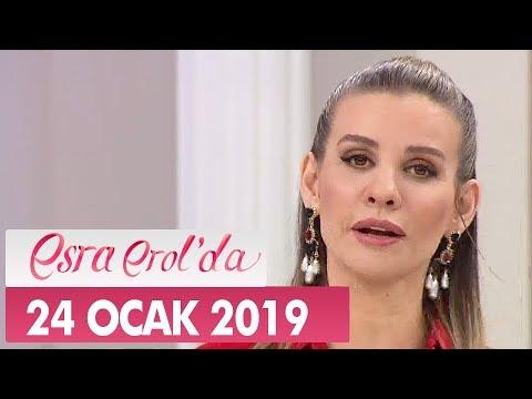 Esra Erol'da 24 Ocak 2019 - Tek Parça