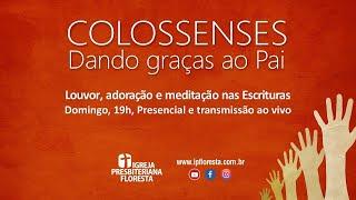 Colossenses - Dando graças ao Pai | Culto 15/11/2020 | Igreja Presbiteriana Floresta de BH
