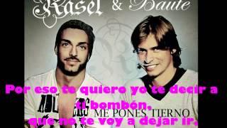 Rasel feat. Carlos Baute - Me pones tierno (con letra)
