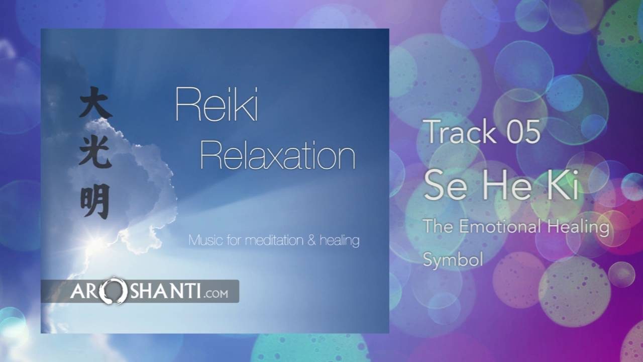 Reiki relaxation track 05 seheki the emotional healing symbol by reiki relaxation track 05 seheki the emotional healing symbol by aroshanti buycottarizona Choice Image