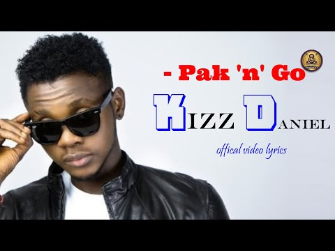 Kizz Daniel   Pak 'n' Go Official Video Lyrics