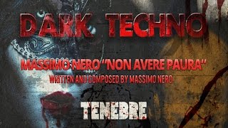 """Dark Techno - Massimo Nero """"Non Avere Paura"""" Tenebre (Dark Minimal Horror Techno)"""