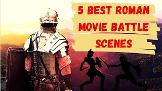 The 5 Best Roman Movie  Battle Scenes
