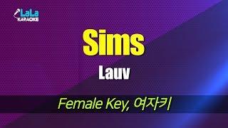 Lauv - Sims (Female Key) karaoke 노래방