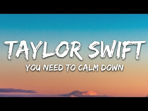 Taylor Swift - You Need To Calm Down (Lyrics)