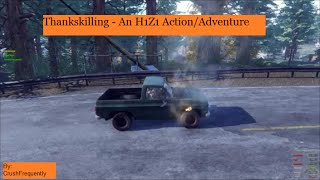 Thankskilling - An H1Z1 Action/Adventure.