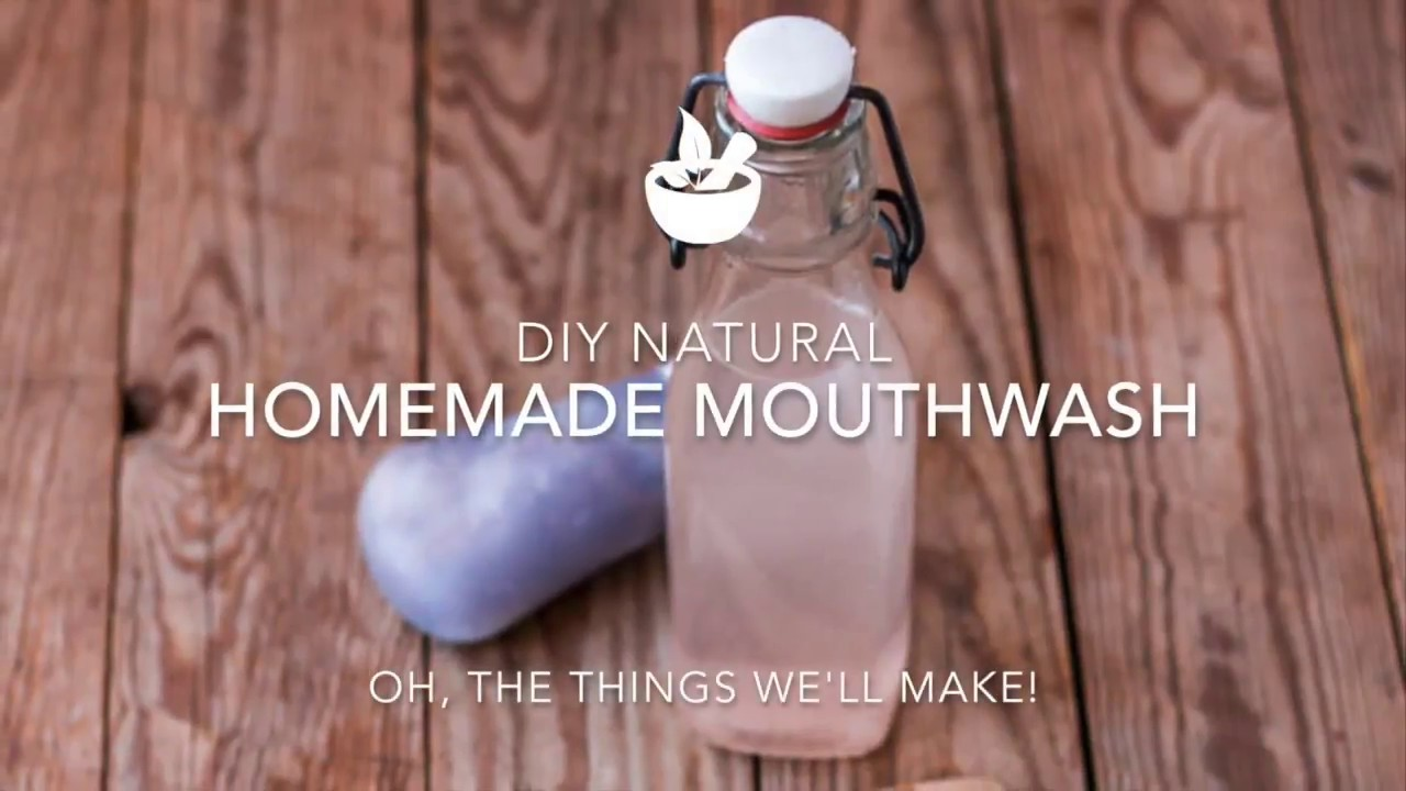 DIY Homemade Mouthwash - Oh, The Things We'll Make!