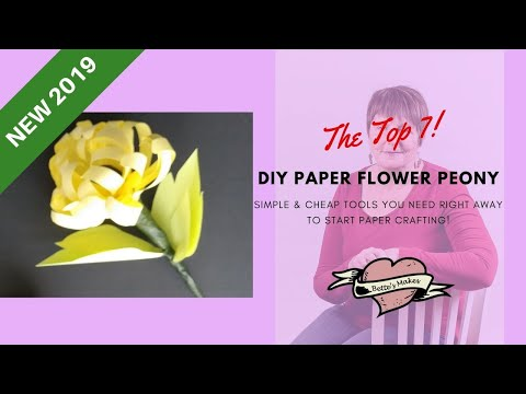 DIY Paper Flower Peony - The Top 7 Simple & Cheap Tools You Need Right Away (Cricut Friendly 2019)
