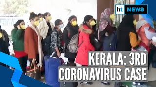 Coronavirus: 3rd Case Confirmed In Kerala, Minister Says More Possible