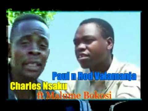 Charles Nsaku VS Paul & Rod Valamanja ft.Malume Bokosi -DJChizzariana
