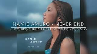 "Cover images 安室奈美恵 Namie Amuro - NEVER END (hirohiro ""Huh"" Tribal Dub Mashup)"