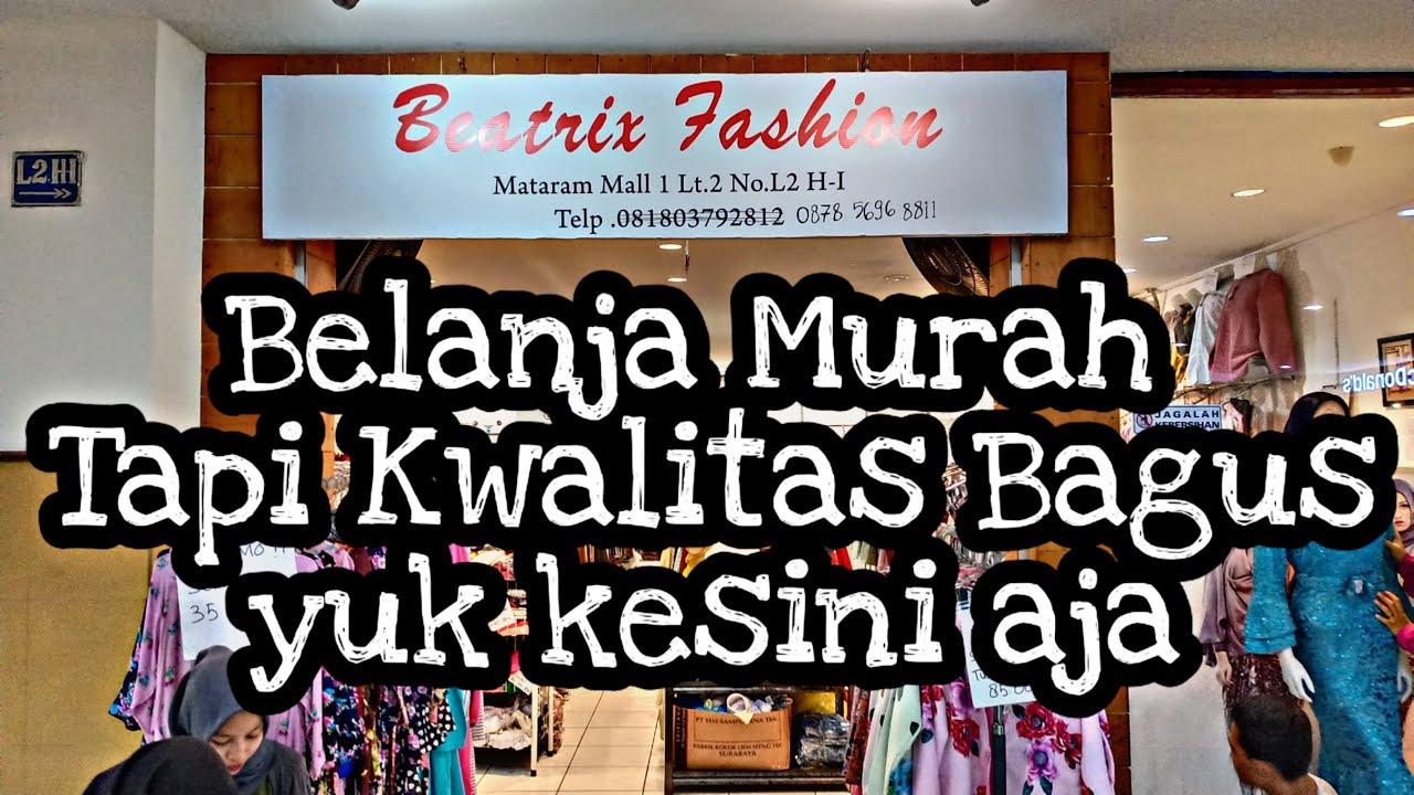 Toko Beatrix Fashion Mataram Mall Youtube