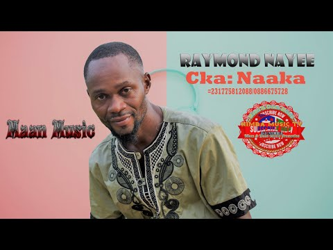 NAAKA ULSER RAYMOND ft MORRIS KING Nimba County Mano Music