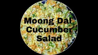 Moong Dal Cucumber Salad || Quick And Simple Recipe || ( Without Fire )