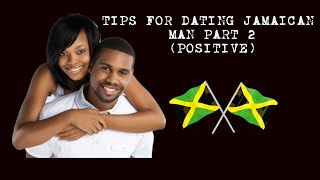 TIPS ON DATING A JAMAICAN MAN PART2!! POSITIVE!/WATCH IN 480 QUALITY