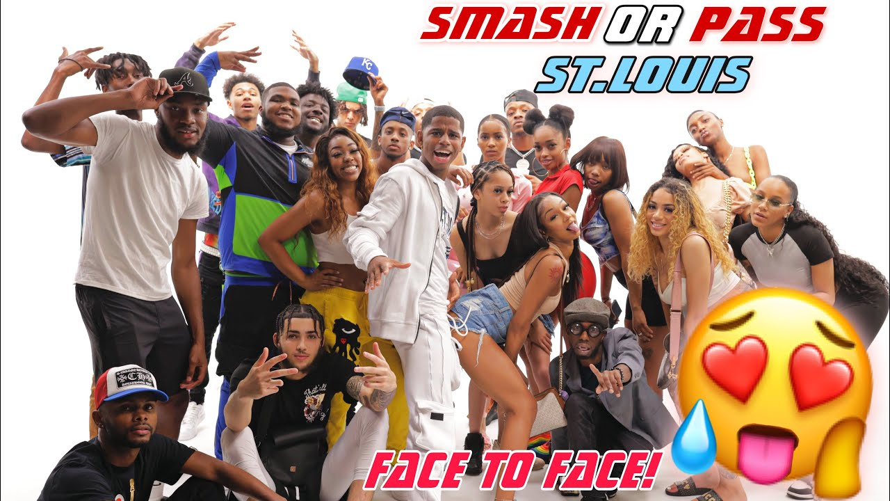 Smash Or Pass But Face To Face! * St. Louis Edition *