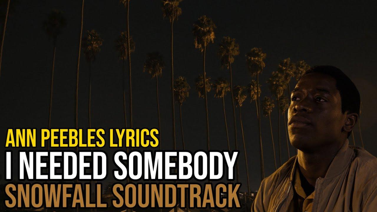 Ann Peebles – I Needed Somebody ( FX Snowfall  TV series soundtrack)   Lyrics HQ