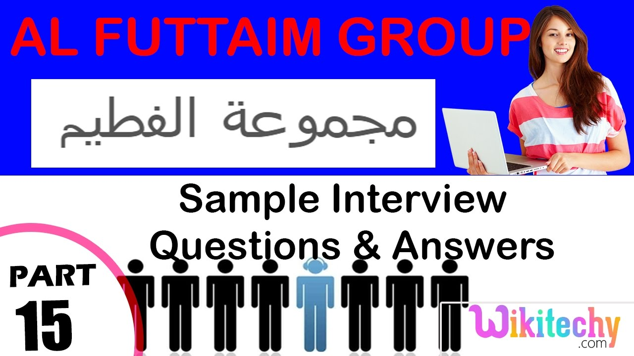 al futtaim group technical interview questions and answers  al futtaim group technical interview questions and answers 160515801605160815931577 157516041601159116101605