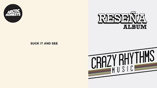 Arctic Monkeys - Suck It And See | RESEÑA