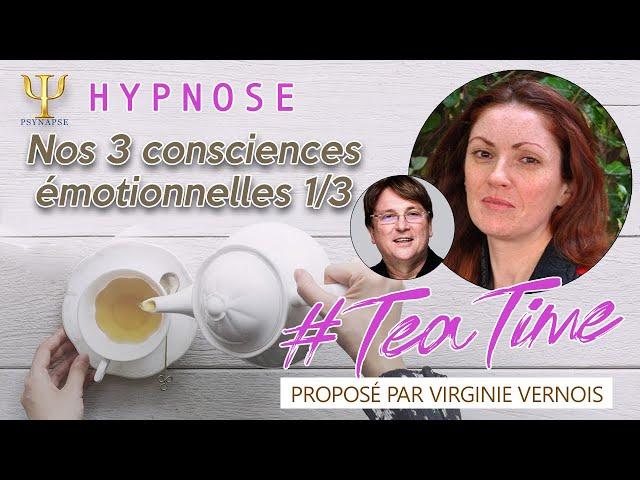 Les 3 consciences émotionnelles 1/3 🍵 #TeaTime