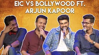 EIC vs Bollywood ft Arjun Kapoor