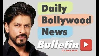 Latest Hindi Entertainment News From Bollywood | 21 June 2018