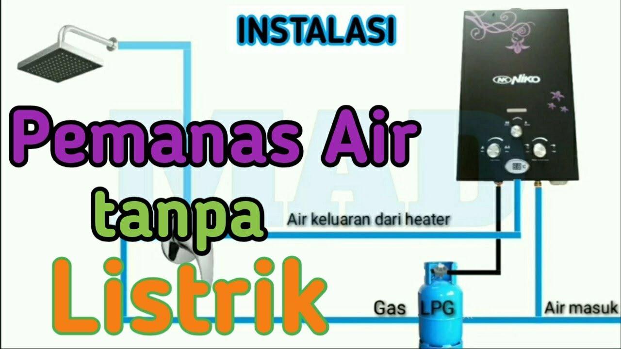 Pemanas Air Gas Youtube Instalasi pemanas air gas