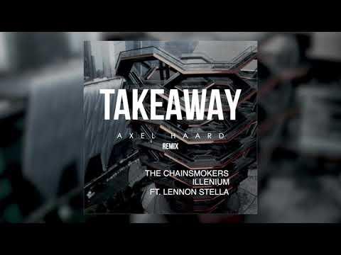 the-chainsmokers,-illenium---takeaway-ft.-lennon-stella-(axel-haard-remix)