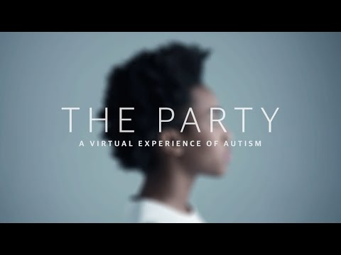 The Party A Virtual Experience Of Autism 360 Film