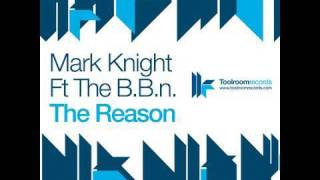 Mark Knight feat. The B.B.n. - The Reason - Radio Edit