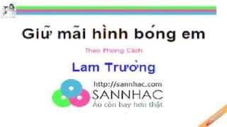 Lam Trường Cover - Giữ Mãi Bóng Hình Em (NCT)