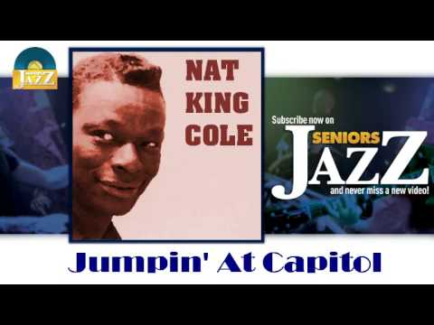 Nat King Cole - Jumpin' At Capitol (HD) Officiel Seniors Jazz