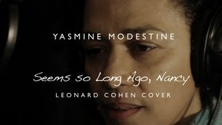 Yasmine Modestine - Seems so Long Ago, Nancy - Leonard Cohen cover