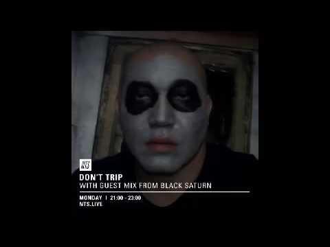 Don't Trip Radio Black Saturn Guest Mix