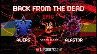 BACK FROM THE DEAD - Awers (Terran) vs AlaStOr (Zerg) в StarCraft II