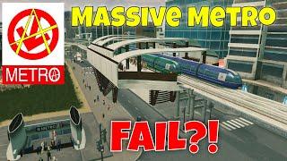 Metro Anarchy#15: Cities Skylines Metro Fail Or Flounder?