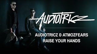 Audiotricz & Atmozfears - Raise Your Hands [OUT NOW]