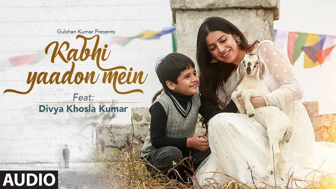 Kabhi Yaadon Mein (Full Audio Song) Divya Khosla Kumar