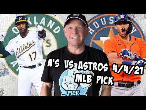 Oakland A's vs Houston Astros 4/4/21 MLB Pick and Prediction MLB Tips Betting Pick