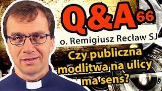 Czy publiczna modlitwa na ulicy ma sens? [Q&A#66] Remigiusz Recław SJ #Koronka