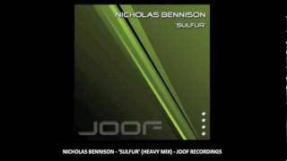Nicholas Bennison - Sulfur (Heavy Mix) - Joof Recordings